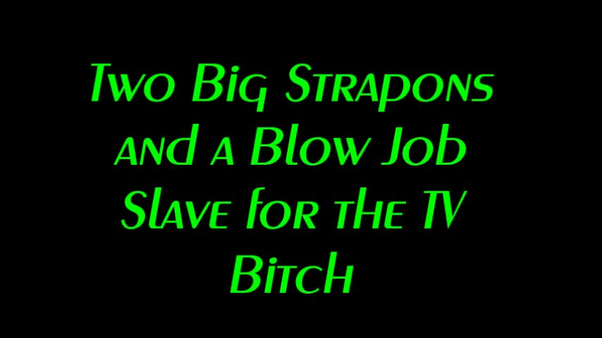 2 Strapons and A Blow Job Slave