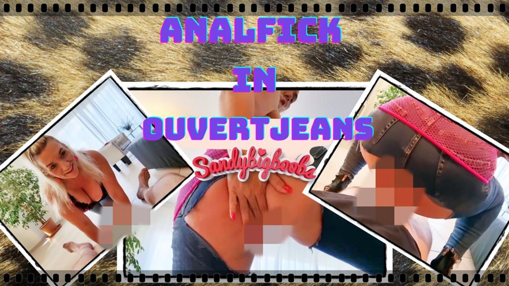 Analfick in Ouvertjeans